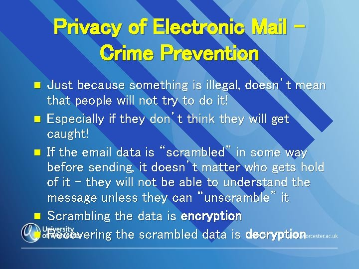 Privacy of Electronic Mail – Crime Prevention n n Just because something is illegal,