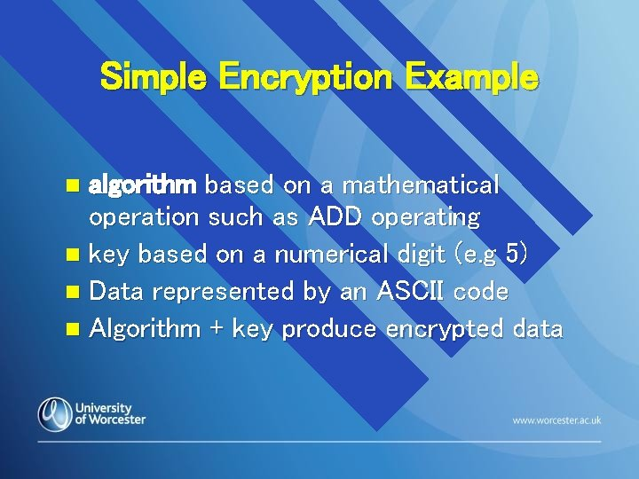 Simple Encryption Example algorithm based on a mathematical operation such as ADD operating n