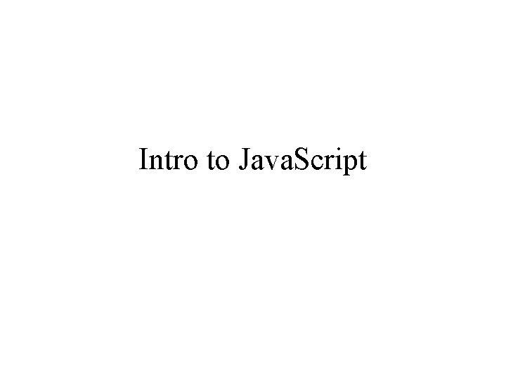 Intro to Java. Script