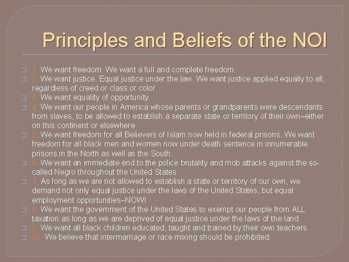 Principles and Beliefs of the NOI � � � � � 1. We want