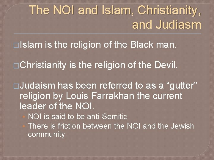 The NOI and Islam, Christianity, and Judiasm �Islam is the religion of the Black