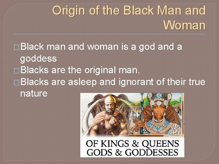 Origin of the Black Man and Woman �Black man and woman is a god
