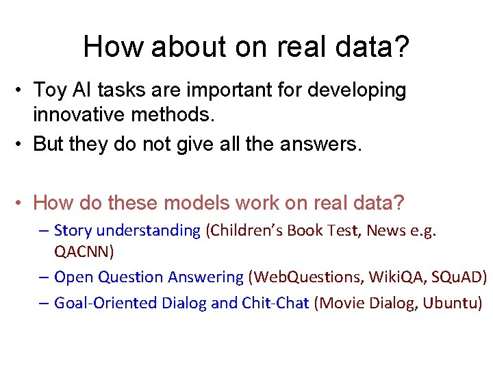 How about on real data? • Toy AI tasks are important for developing innovative