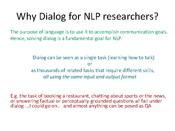 Why Dialog for NLP researchers? The purpose of language is to use it to