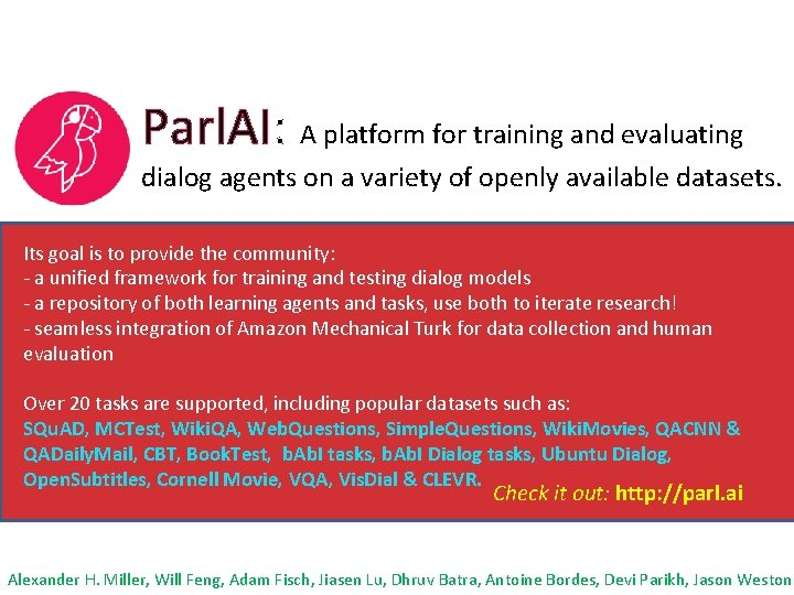 Parl. AI: A platform for training and evaluating dialog agents on a variety of
