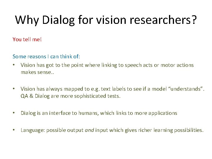 Why Dialog for vision researchers? You tell me! Some reasons I can think of: