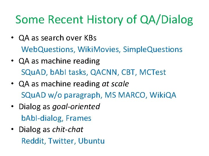 Some Recent History of QA/Dialog • QA as search over KBs Web. Questions, Wiki.