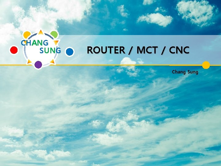 CHANG SUNG ROUTER / MCT / CNC Chang Sung Company information : :