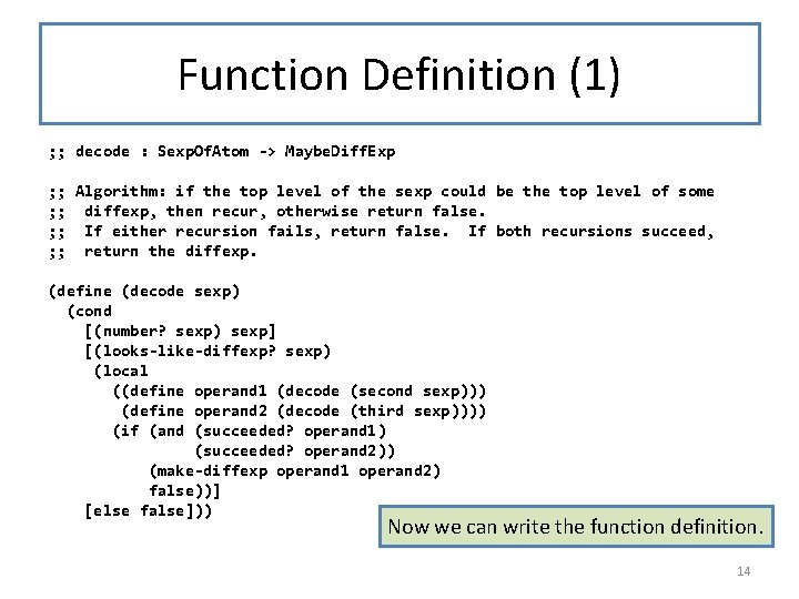 Function Definition (1) ; ; decode : Sexp. Of. Atom -> Maybe. Diff. Exp
