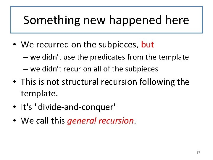 Something new happened here • We recurred on the subpieces, but – we didn't
