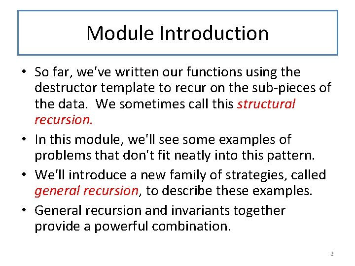 Module Introduction • So far, we've written our functions using the destructor template to