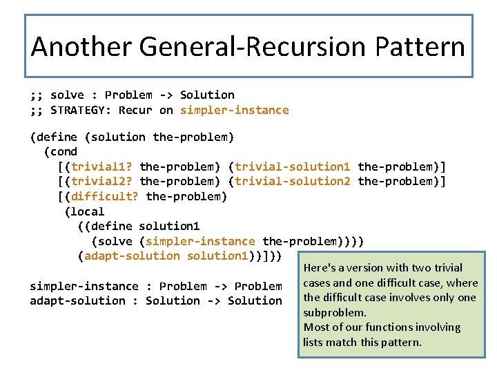 Another General-Recursion Pattern ; ; solve : Problem -> Solution ; ; STRATEGY: Recur