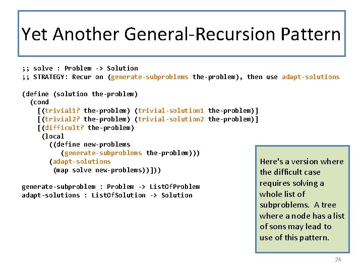 Yet Another General-Recursion Pattern ; ; solve : Problem -> Solution ; ; STRATEGY: