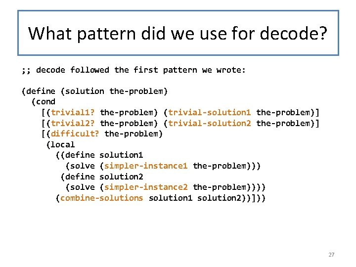 What pattern did we use for decode? ; ; decode followed the first pattern