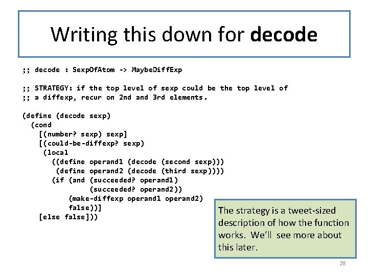 Writing this down for decode ; ; decode : Sexp. Of. Atom -> Maybe.