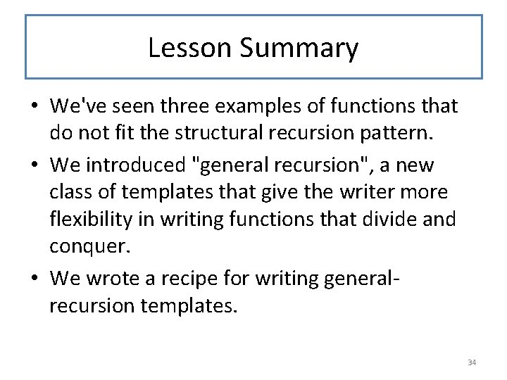 Lesson Summary • We've seen three examples of functions that do not fit the