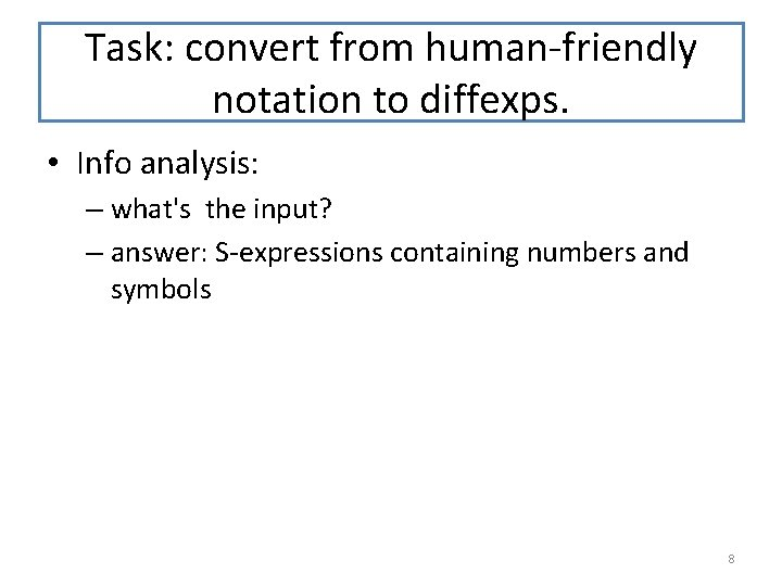 Task: convert from human-friendly notation to diffexps. • Info analysis: – what's the input?