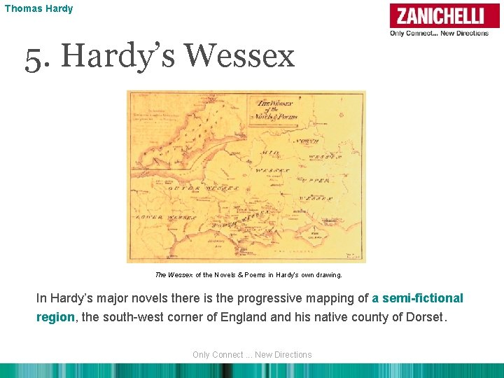 Thomas Hardy 5. Hardy's Wessex The Wessex of the Novels & Poems in Hardy's