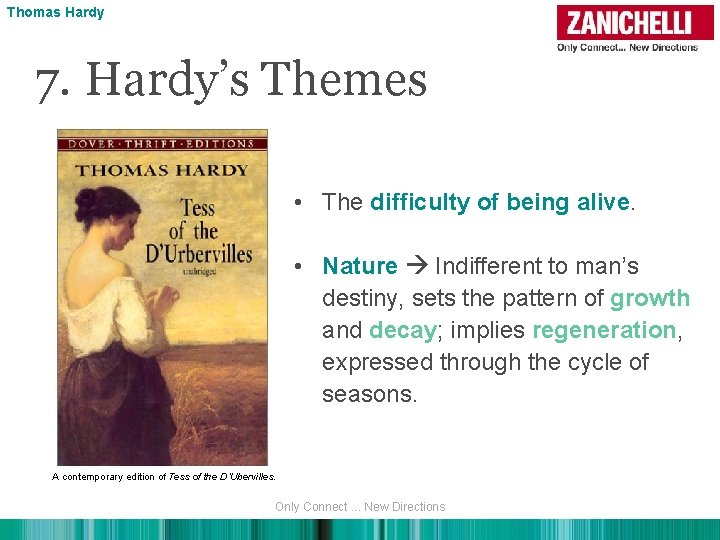 Thomas Hardy 7. Hardy's Themes • The difficulty of being alive. • Nature Indifferent