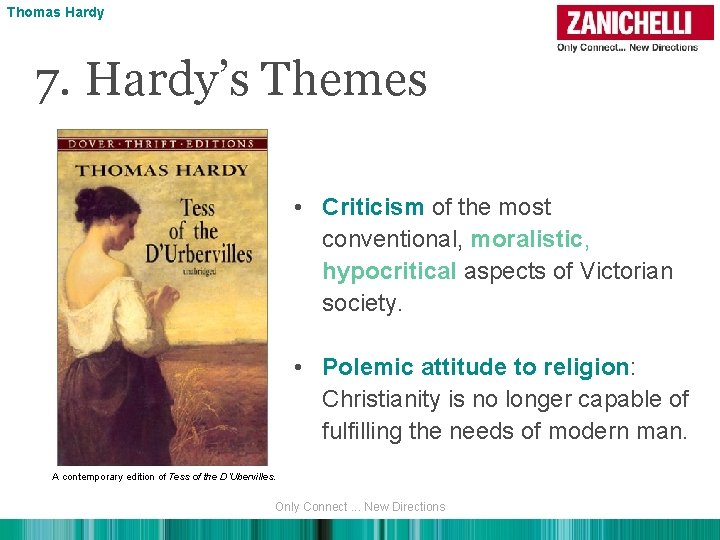 Thomas Hardy 7. Hardy's Themes • Criticism of the most conventional, moralistic, hypocritical aspects
