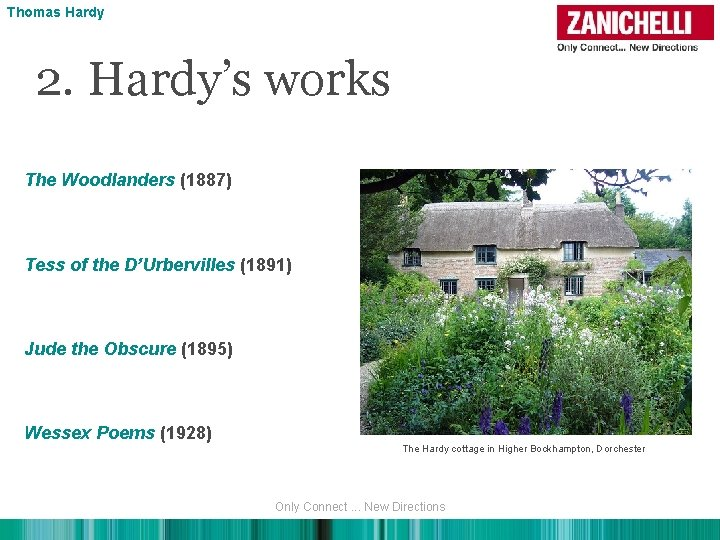 Thomas Hardy 2. Hardy's works The Woodlanders (1887) Tess of the D'Urbervilles (1891) Jude