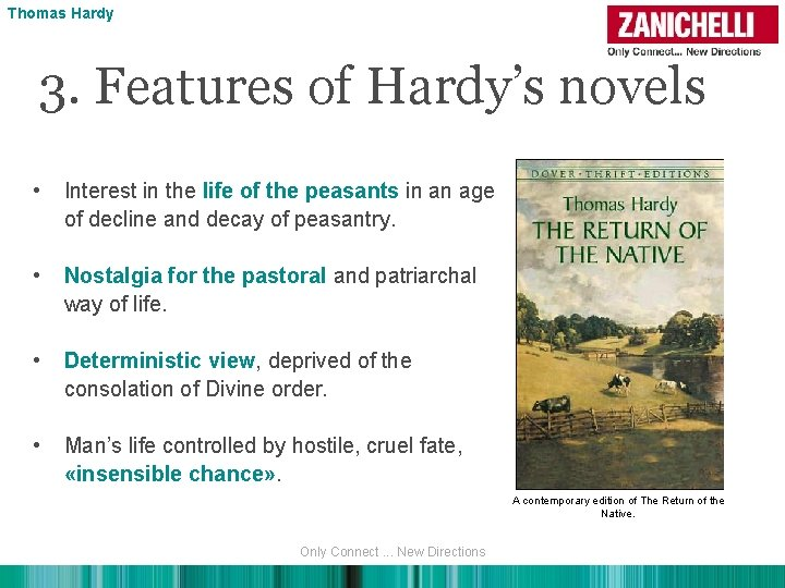 Thomas Hardy 3. Features of Hardy's novels • Interest in the life of the