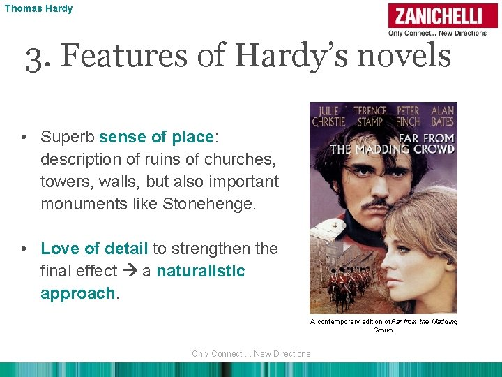 Thomas Hardy 3. Features of Hardy's novels • Superb sense of place: description of