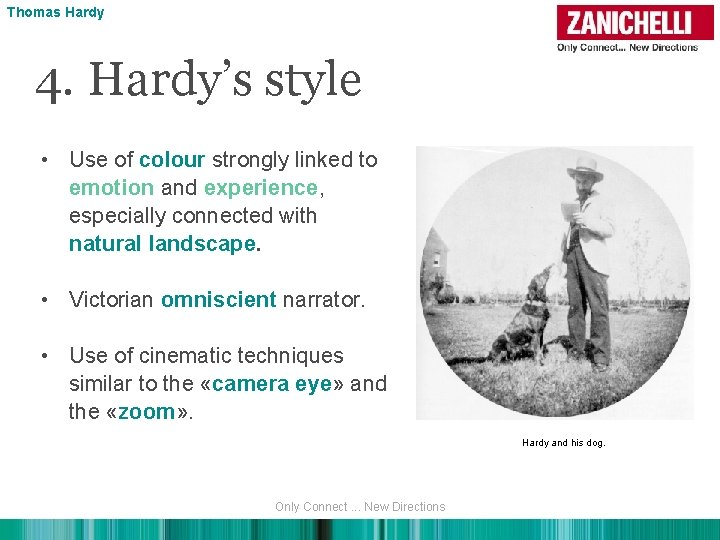 Thomas Hardy 4. Hardy's style • Use of colour strongly linked to emotion and