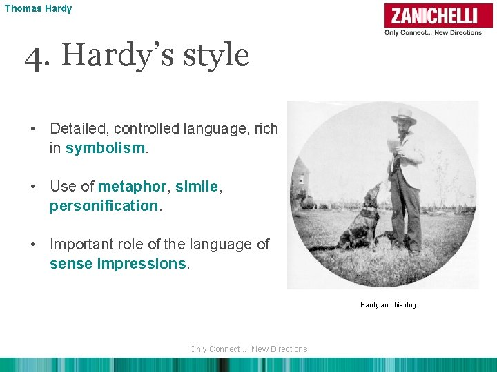 Thomas Hardy 4. Hardy's style • Detailed, controlled language, rich in symbolism. • Use