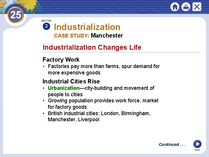 SECTION 2 Industrialization CASE STUDY: Manchester Industrialization Changes Life Factory Work • Factories pay