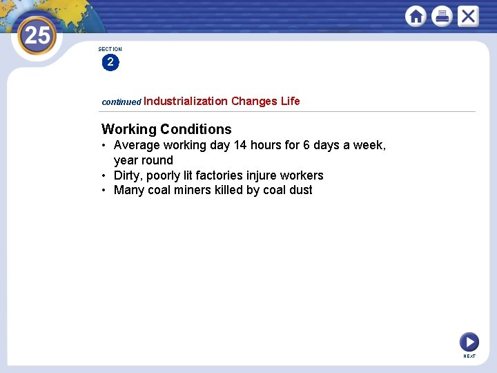 SECTION 2 continued Industrialization Changes Life Working Conditions • Average working day 14 hours