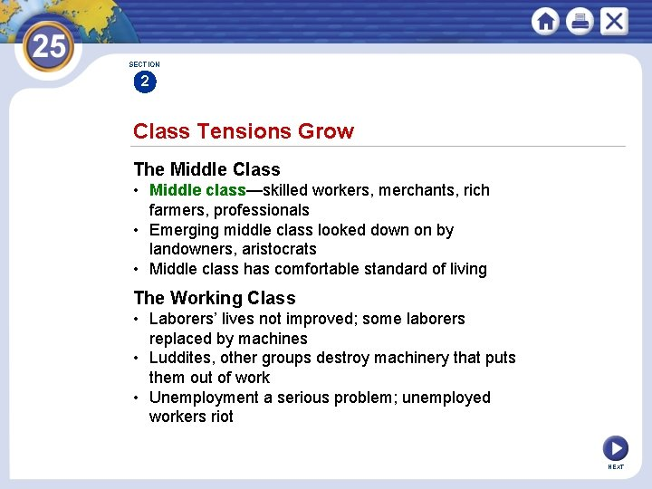 SECTION 2 Class Tensions Grow The Middle Class • Middle class—skilled workers, merchants, rich