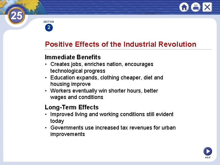 SECTION 2 Positive Effects of the Industrial Revolution Immediate Benefits • Creates jobs, enriches