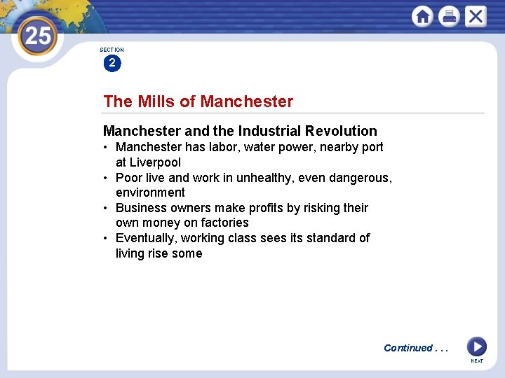 SECTION 2 The Mills of Manchester and the Industrial Revolution • Manchester has labor,