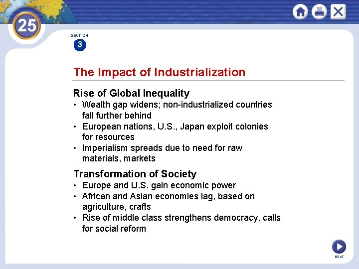 SECTION 3 The Impact of Industrialization Rise of Global Inequality • Wealth gap widens;