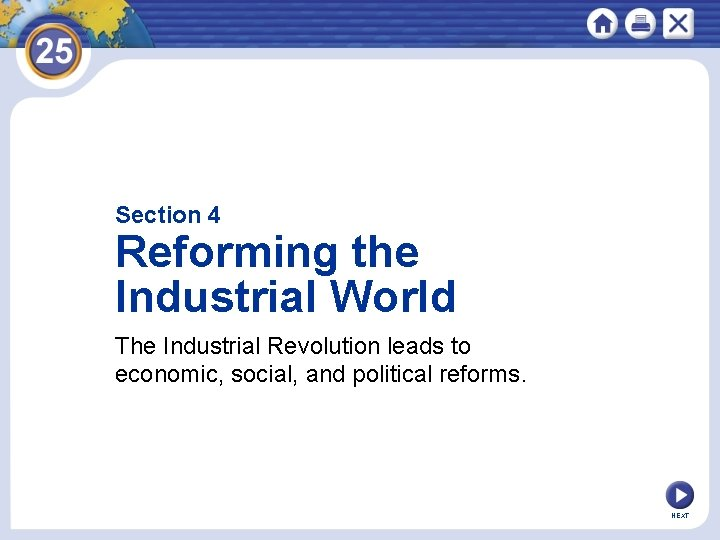 Section 4 Reforming the Industrial World The Industrial Revolution leads to economic, social, and