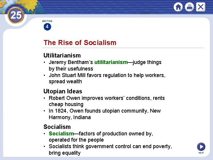 SECTION 4 The Rise of Socialism Utilitarianism • Jeremy Bentham's utilitarianism—judge things by their