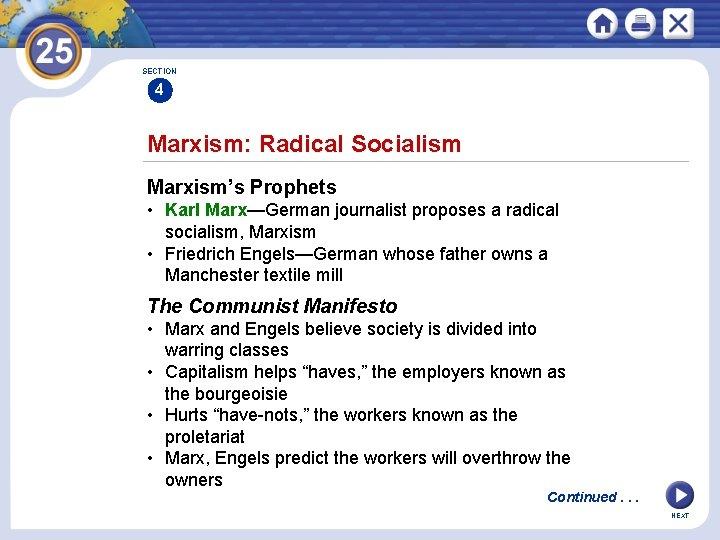 SECTION 4 Marxism: Radical Socialism Marxism's Prophets • Karl Marx—German journalist proposes a radical