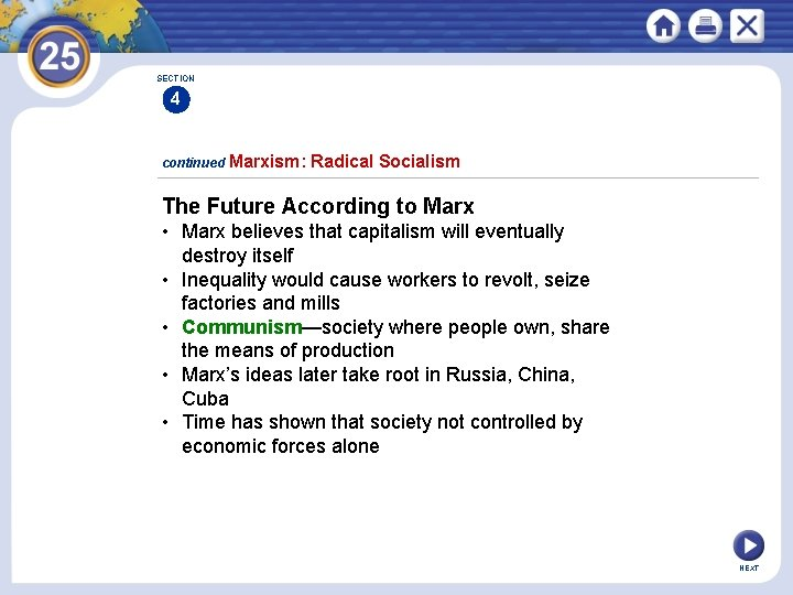 SECTION 4 continued Marxism: Radical Socialism The Future According to Marx • Marx believes