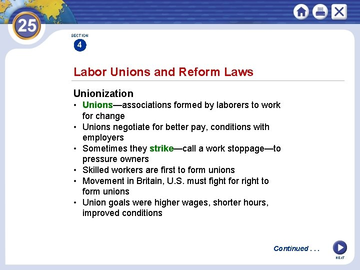 SECTION 4 Labor Unions and Reform Laws Unionization • Unions—associations formed by laborers to