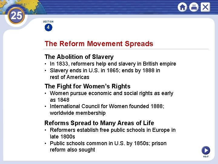 SECTION 4 The Reform Movement Spreads The Abolition of Slavery • In 1833, reformers