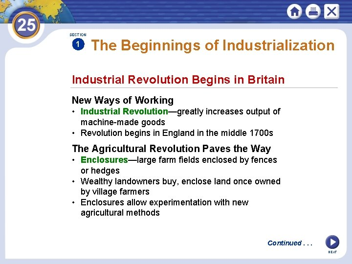 SECTION 1 The Beginnings of Industrialization Industrial Revolution Begins in Britain New Ways of