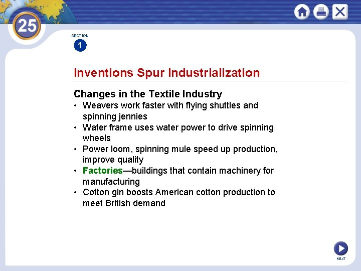 SECTION 1 Inventions Spur Industrialization Changes in the Textile Industry • Weavers work faster