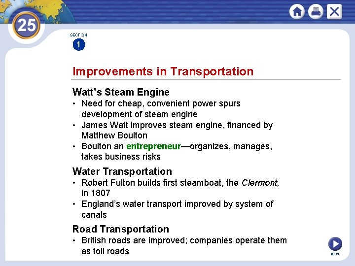 SECTION 1 Improvements in Transportation Watt's Steam Engine • Need for cheap, convenient power