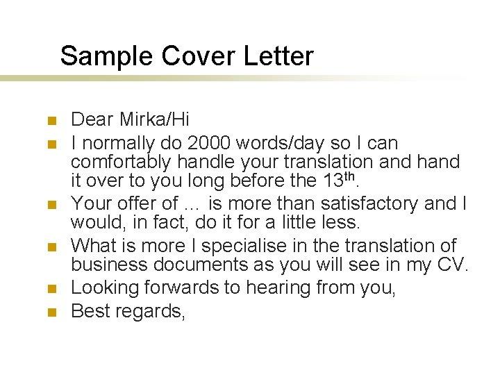 Sample Cover Letter n n n Dear Mirka/Hi I normally do 2000 words/day so