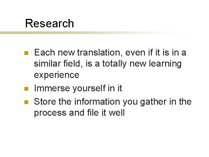 Research n n n Each new translation, even if it is in a similar
