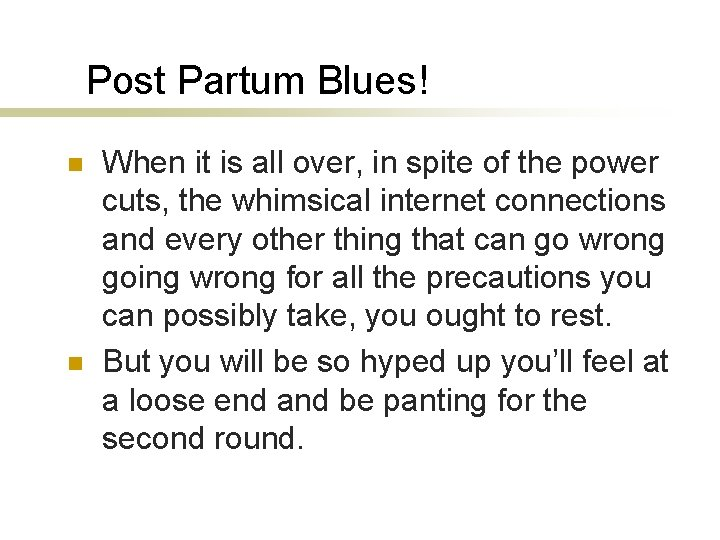 Post Partum Blues! n n When it is all over, in spite of the