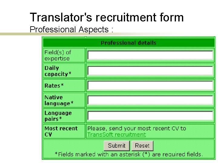 Translator's recruitment form Professional Aspects :