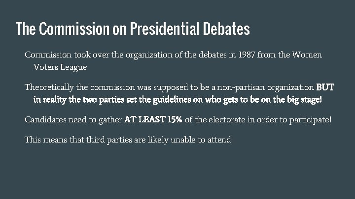 The Commission on Presidential Debates Commission took over the organization of the debates in