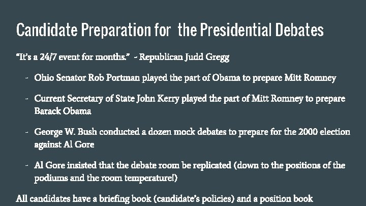 """Candidate Preparation for the Presidential Debates """"It's a 24/7 event for months. """" -"""